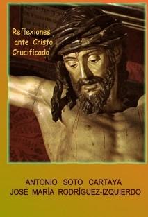 REFLEXIONES ANTE CRISTO CRUCIFICADO
