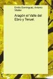 Aragón el Valle del Ebro y Teruel.