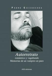 AUTORRETRATO ROMÁNTICO Y VAGABUNDO. MEMORIAS DE UN VAMPIRO EN PARO