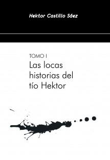 LAS LOCAS HISTORIAS DEL TÍO HEKTOR