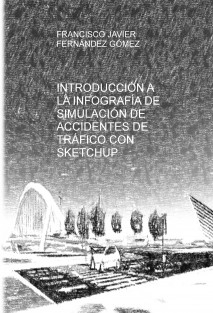 INTRODUCCIÓN A LA INFOGRAFÍA DE SIMULACIÓN DE ACCIDENTES DE TRÁFICO CON SKETCHUP