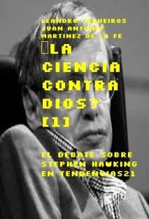 ¿LA CIENCIA CONTRA DIOS? [1] El debate sobre Stephen HAWKING en Tendencias21