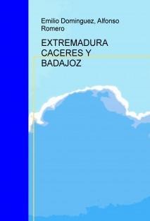 EXTREMADURA CACERES Y BADAJOZ