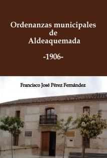 Ordenanzas municipales de Aldeaquemada. 1906