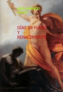 DÍAS DE FUEGO Y RENACIMIENTO