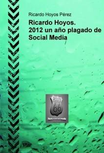 Ricardo Hoyos. 2012 un año plagado de Social Media