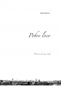 Pobre loco - Poesía de una vida
