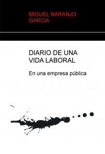 DIARIO DE UNA VIDA LABORAL