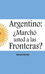 Argentino: ¿Marchó Usted a las Fronteras?