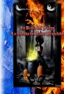 La Bruja del Fuego La leyenda del Amor Prohibido