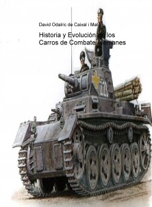 """Historia y Evolución de los Carros de Combate alemanes """"Del Panzer al Leopard"""""""