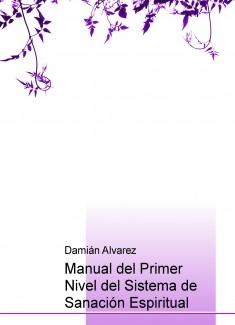 Manual del Primer Nivel del Sistema de Sanación Espiritual