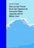 Manual del Primer Nivel del Sistema de Sanación Reiki Japonés del Dr. Mikao Usui