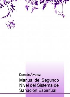 Manual del Segundo Nivel del Sistema de Sanación Espiritual