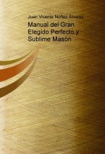 Manual del Gran Elegido Perfecto y Sublime Masón