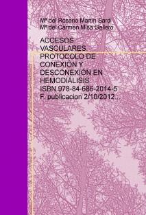 ACCESOS VASCULARES. PROTOCOLO DE CONEXIÓN Y DESCONEXIÓN EN HEMODIÁLISIS