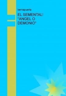 EL SEMENTAL! ''ANGEL O DEMONIO''