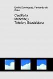 Castilla la Mancha( I ) Toledo y Guadalajara