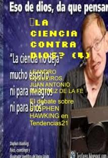 ¿LA CIENCIA CONTRA DIOS? (4) El debate sobre STEPHEN HAWKING en Tendencias21