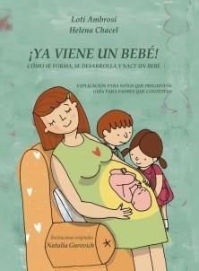 ¡YA VIENE UN BEBÉ! Cómo se forma, se desarrolla y nace un bebé. Explicación para niños que preguntan, guía para padres que responden (Versión para España)