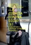 ¿LA CIENCIA CONTRA DIOS? (Y 6). El debate sobre STEPHEN HAWKING en Tendencias21