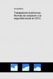 Trabajadores Autónomos. Normas de cotización a la seguridad social en 2013.