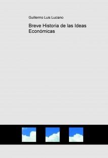 Breve Historia de las Ideas Económicas