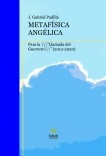 """Metafísica angélica para la """"Llamada del Guerrero"""" (2012-2020)"""