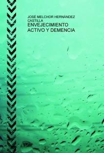 ENVEJECIMIENTO ACTIVO Y DEMENCIA