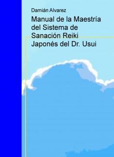 Manual de la Maestría del Sistema de Sanación Reiki Japonés del Dr. Usui