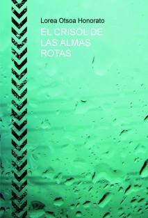 EL CRISOL DE LAS ALMAS ROTAS