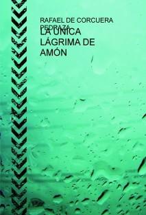 LA ÚNICA LÁGRIMA DE AMÓN