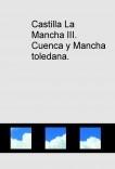 Castilla La Mancha III. Cuenca y Mancha toledana.