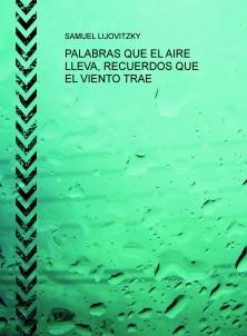 PALABRAS QUE EL AIRE LLEVA, RECUERDOS QUE EL VIENTO TRAE