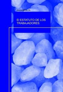 El ESTATUTO DE LOS TRABAJADORES.