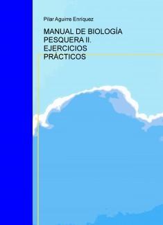 MANUAL DE BIOLOGÍA PESQUERA II. EJERCICIOS PRÁCTICOS