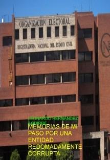 MEMORIAS DE MI PASO POR UNA ENTIDAD REDOMADAMENTE CORRUPTA