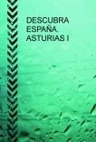 DESCUBRA ESPAÑA. ASTRIAS I