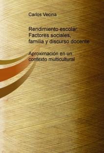 Rendimiento escolar: Factores sociales, familia y discurso docente