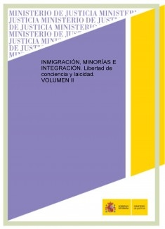 INMIGRACIÓN, MINORÍAS E INTEGRACIÓN. Libertad de conciencia y laicidad. VOLUMEN II