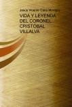 VIDA Y LEYENDA DEL CORONEL CRISTÓBAL VILLALVA