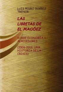 LAS LIBRETAS DE EL MAGÓEZ (2009-2013, UNA HISTORIA DE LA CRISIS)
