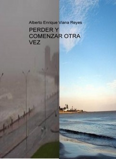 PERDER Y COMENZAR OTRA VEZ