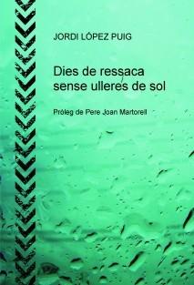 DIES DE RESSACA SENSE ULLERES DE SOL