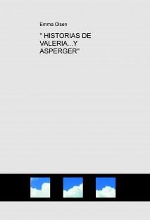""""""" HISTORIAS DE VALERIA...Y ASPERGER"""""""