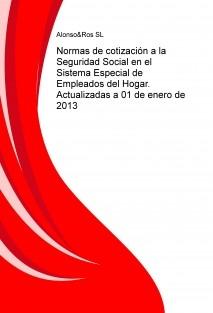 Normas de cotización a la Seguridad Social en el Sistema Especial de Empleados del Hogar. Actualizadas a 01 de enero de 2013