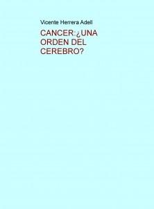 CANCER:¿UNA ORDEN DEL CEREBRO?