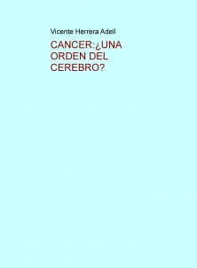 CANCER:¿UNA ORDEN DEL CEREBRO?