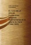 EL OJO DE LA AGUJA. Fundaciones religiosas testamentarias  en la vicaría de Viana (1580-1805)
