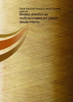 Modelo directivo de multinacionales por patron deuda interno.